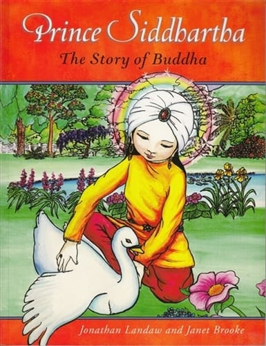 Prince Siddhartha: The Story of Buddha -- by Jonathan Landaw & Janet Brooke
