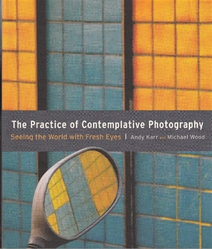 Practice of Contemplative Photography