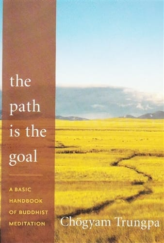 The Path is The Goal-- by Chögyam Trungpa