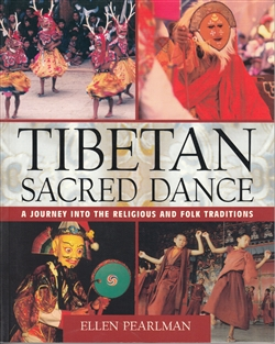 Tibetan Sacred Dance: A Journey into the Religious and Folk Traditions—by Ellen Pearlman