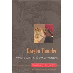 Dragon Thunder; My Life with Chögyam Trungpa.