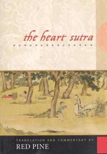 The Heart Sutra  - The Womb of Buddhas, Translation and Commentary by Red Pine