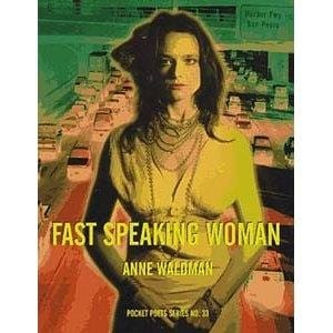 Fast Speaking Woman: Chants & Essays -- by Anne Waldman