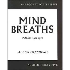 Mind Breaths: Poems 1972-1977 -- by Allen Ginsberg