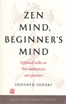 Zen Mind, Beginner's Mind: Informal talks on Zen meditation and practice -- by Shunryu Suzuki