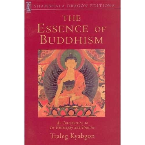 The Essence of Buddhism by Traleg Kyabgon