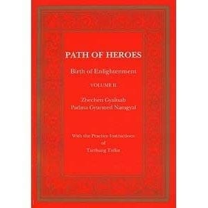 Path of Heroes: Birth of Enlightenment, Volumes I & II -- by Zhechen Gyaltsab