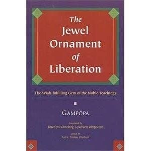 The Jewel Ornament of Liberation: The Wish-fulfilling Gem of the Noble Teachings -- by Gampopa, translated by Khenpo Konchog Gya