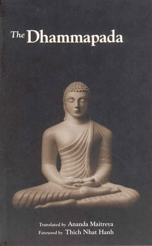 The Dhammapada <br>Translated by Ananda Maitreya, Foreword by Thich Nhat Hanh