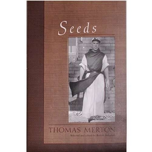 Seeds -- by Thomas Merton, selected and edited by Robert Inchausti