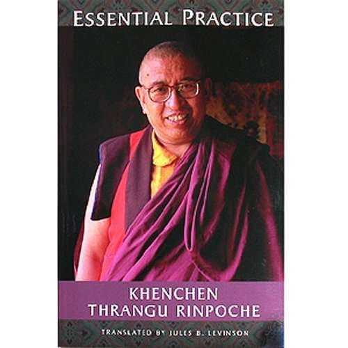 Essential Practice: Lectures on Kamalashila's Stages of Meditation in the Middle Way School -  by Khenchen Thrangu Rinpoche