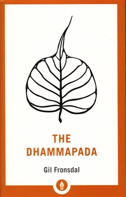 The Dhammapada <br>A New Translation of the Buddhist Classic with Annotations by Gil Fronsdal
