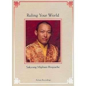 Ruling Your World -- Public Talk by Sakyong Mipham Rinpoche on audio CD