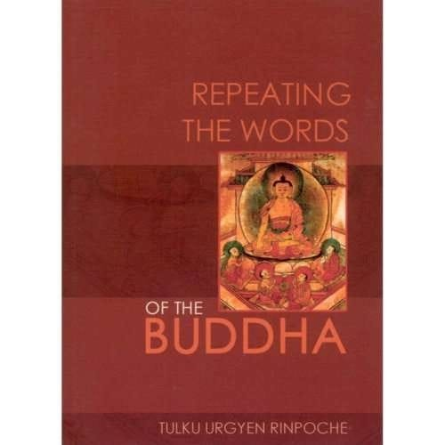 Repeating the Words of the Buddha—Tulku Urgyen Rinpoche