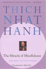 The Miracle of Mindfulness - An Introduction to the Practice of Meditation by Thich Nhat Hanh