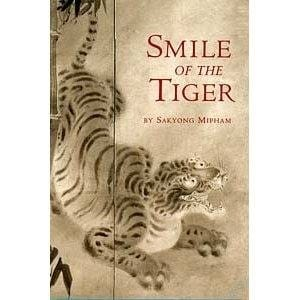 Smile of the Tiger --by Sakyong Mipham Rinpoche