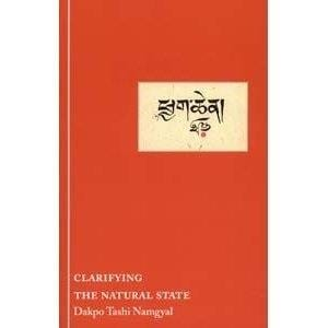 Clarifying the Natural State, by  Dakpo Tashi Namgyal