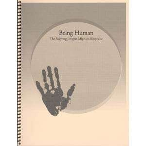 Being Human -- by The Sakyong Jamgon Mipham Rinpoche