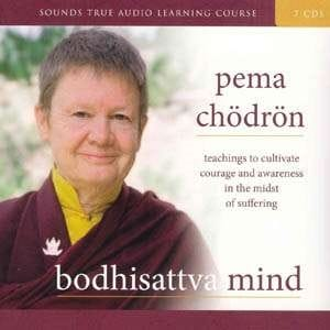 Bodhisattva Mind -- Pema Chodron's Teachings on <i>The Way of the Bodhisattva</i>