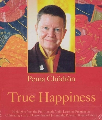 True Happiness by Pema Chodron